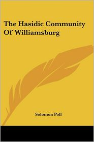 The Hasidic Community Of Williamsburg - Solomon Poll