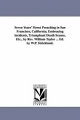 Seven Years' Street Preaching in San Francisco, California; Embracing Incidents, Triumphant Death Scenes, Etc., by Rev. William Taylor ... Ed. by W.P. Strickland. - William Taylor