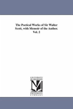 The Poetical Works of Sir Walter Scott, with Memoir of the Author. Vol. 2 - Scott, Walter