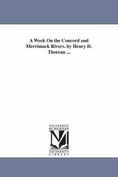 A Week on the Concord and Merrimack Rivers. by Henry D. Thoreau ... - Thoreau, Henry David