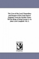Lives of the Lord Chancellors and Keepers of the Great Seal of England, from the Earliest Times Till the Reign of King George IV. by John Lord CAM - John Campbell Baron Campbell
