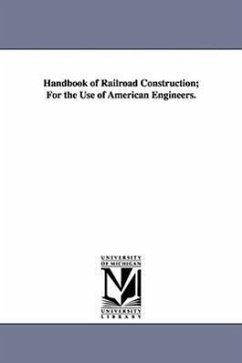 Handbook of Railroad Construction For the Use of American Engineers. - Vose, George Leonard