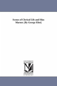 Scenes of Clerical Life and Silas Marner. [By George Eliot] - Eliot, George