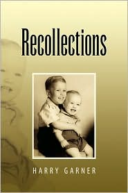 Recollections - Harry Garner