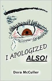 I Apologized Also! - Dora Mcculler