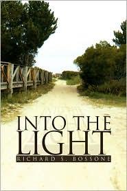 Into the Light - Richard S. Bossone