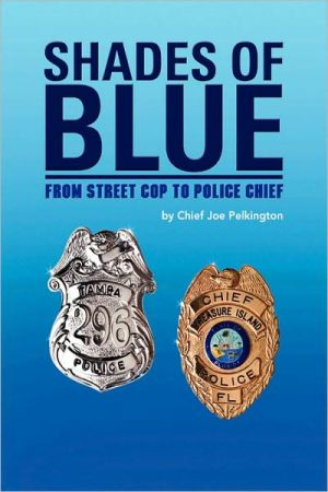 Shades Of Blue - Chief Joe Pelkington