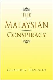 The Malaysian Conspiracy - Geoffrey Davison