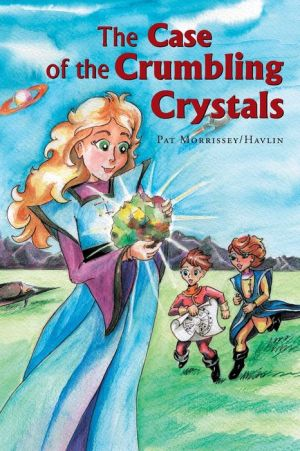 The Case of the Crumbling Crystals - Pat Morrissey Havlin