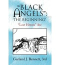 Black Angels'' - III  Garland J Bennett