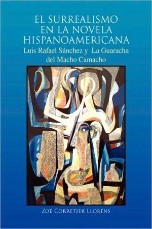 El surrealismo en la novela Hispanoamericana: Luis Rafael Sánchez y la Guaracha del Macho Camacho
