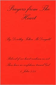 Prayers From The Heart - Dorothy Felton Mcdougald