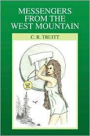 Messengers from the West Mountain - C. R. Truitt