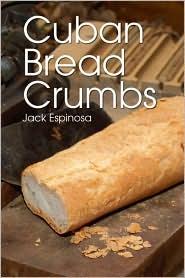 Cuban Bread Crumbs - Jack Espinosa