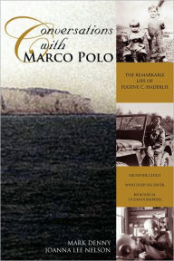 Conversations With Marco Polo - Mark & Nelson Joanna Lee Denny