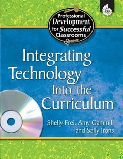 Integrating Technology Into the Curriculum - Frei, Shelly Gammill, Amy Irons, Sally