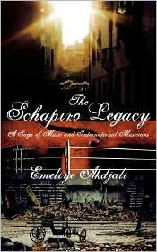 The Schapiro Legacy: A Saga of Music an - Emeliye Akdjali