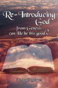 Re-Introducing God: From Genesis Can He Be This Good?