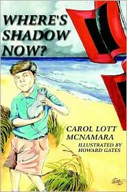 Where's Shadow Now? - Carol Lott McNamara