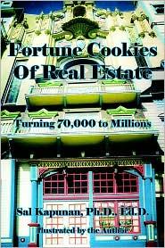 Fortune Cookies of Real Estate: Turning 70000 to Millions - Sal Kapunan
