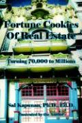 Fortune Cookies of Real Estate: Turning 70,000 to Millions