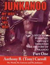 The History of Junkanoo Part One: My Way All the Way - Carroll, Anthony B.