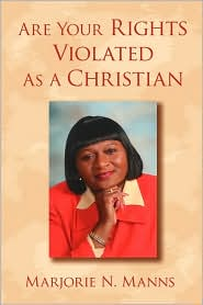 Are Your Rights Violated As a Christian - Marjorie N. Manns