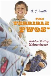 The Terrible Twos': Hidden Valley Adventures - Smith, A. J.