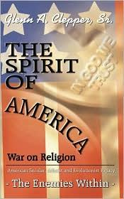 Spirit of America War on Religion - Glenn A. Clepper Sr