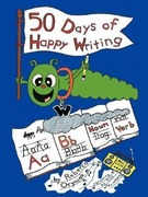 Oryniak, Rebecca: Fifty Days of Happy Writing: A Kindergarten Writing Curriculum
