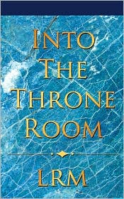 Into the Throne Room - Lrm
