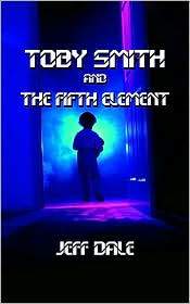 Toby Smith and the Fifth Element - Jeff Dale