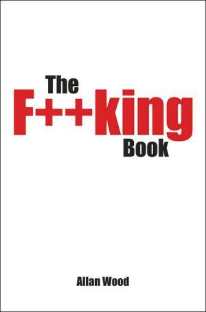 The F*King Book - Allan Wood