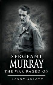 Sergeant Murray: The War Raged On - Sonny Abbott