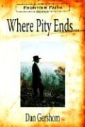 Where Pity Ends...