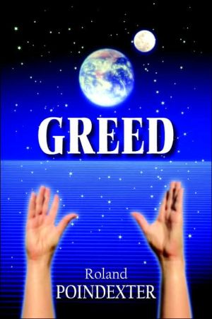 Greed - William Ward Poindexter