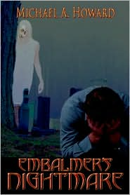 Embalmer's Nightmare - Michael A. Howard