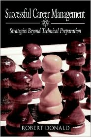 Successful Career Management: Strategies Beyond Technical Preparation - Robert Donald