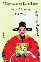 A Chinese-American Exciting Journey Into the 21st Century - Wang, K. P.