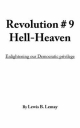 Revolution # 9 Hell-Heaven - Lewis Lemay  B.