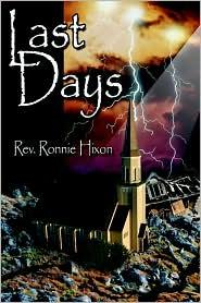 Last Days - Rev Ronnie Hixon