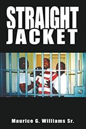 Straight Jacket - Williams Sr, Maurice G.