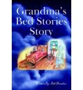Grandma's Bed Stories Story - Bill Donahue
