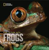 Face to Face with Frogs - Moffett, Mark