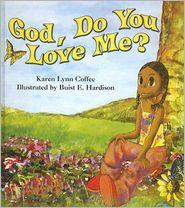 God, Do You Love Me? - Karen Coffee