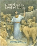 Daniel and the Lord of Lions - Gloria Pinkney
