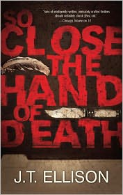 So Close the Hand of Death (Taylor Jackson Series #6) - J.T. Ellison