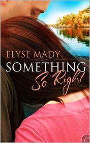 Something So Right - Elyse Mady