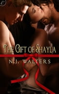 The Gift of Shayla - N.J. Walters
