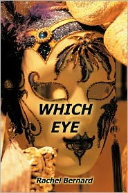 Which Eye - Rachel Bernard